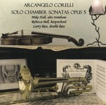 Arcangelo Corelli: Solo Chamber Sonatas Opus 5 by Mike Hall (Performer), Rebecca Bell (Performer), and Larry Rice (Performer)