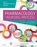 Pharmacology and the Nursing Process by Linda Lane Lilley, Shelly Rainforth Collins, and Julie S. Snyder