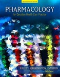 Pharmacology for Canadian Health Care Practice by Linda Lane Lilley, Scott Harrington, Julie S. Snyder, Beth Swart, and Diane Savoca