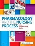 Pharmacology and the Nursing Process (Ninth Edition) by Linda Lane Lilley, Shelly Rainforth Collins, and Julie S. Snyder