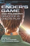 Ender's Game and Philosophy: Genocide Is Child's Play by Dylan E. Wittkower and Lucinda Rush
