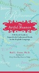 The Artful Nuance: A Refined Guide to Imperfectly Understood Words in the English Language by Rod L. Evans