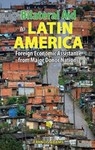 Bilateral Aid to Latin America: Foreign Economic Assistance from Major Donor Nations by Francis Adams