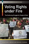 Voting Rights Under Fire: The Continuing Struggle for People of Color by Donathan L. Brown and Michael L. Clemens