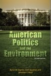 American Politics and the Environment by Byron W. Daynes, Glen Sussman, and Jonathan P. West (Editors)