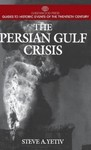 The Persian Gulf Crisis by Steve A. Yetiv