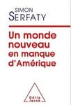 Un Monde Nouveau en Manque d'Amérique by Simon Serfaty