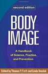 Body Image: A Handbook of Science, Practice, and Prevention by Thomas F. Cash (Editor) and Linda Smolak (Editor)