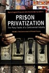 Prison Privatization: The Many Facets of a Controversial Industry (Three Volumes) by Byron Eugene Price and John Charles Morris (Editors)