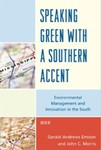 Speaking Green with a Southern Accent: Environmental Management and Innovation in the South by Gerald Andrews Emison (Editor) and John C. Morris (Editor)