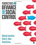 Perspectives on Deviance and Social Control by Michelle Lee Inderbitzin, Kristin Ann Bates, and Randy R. Gainey