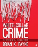 White-Collar Crime: The Essentials by Brian K. Payne