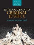 Introduction to Criminal Justice: A Balanced Approach by Brian K. Payne, Willard M. Oliver, and Nancy E. Marion