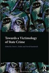 Towards a Victimology of State Crime by Dawn L. Rothe (Editor) and David Kauzlarich (Editor)