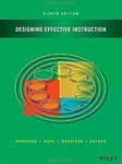 Designing Effective Instruction (Eighth Edition) by Gary R. Morrison, Steven J. Ross, Jennifer R. Morrison, and Howard K. Kalman