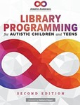 Library Programming for Autistic Children and Teens by Amelia Anderson