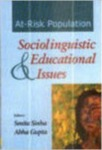 At-Risk Population: Sociolinguistic and Educational Issues by Smita Sinha and Abha Gupta