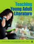 Teaching Young Adult Literature Developing Students as World Citizens by Thomas W. Bean, Judith Dunkerly-Bean, and Helen J. Harper