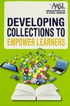 Developing Collections to Empower Learners by Sue Crownfield Kimmel