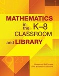 Mathematics in the K-8 Classroom and Library by Sueanne McKinney and KaaVonia Hinton