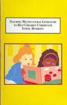 Teaching Multicultural Literature to Help Children Understand Ethnic Diversity: Essays and Experiences by Gail Singleton Taylor (Editor), KaaVonia Hinton (Editor), and Lisa Moore (Editor)
