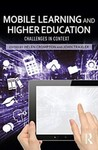 Mobile Learning and Higher Education: Challenges in Context by Helen Crompton (Editor) and John Traxler (Editor)