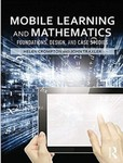 Mobile Learning and Mathematics: Foundations, Design, and Case Studies by Helen Crompton (Editor) and John Traxler (Editor)