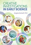 Creative Investigations in Early Science by Angela Eckhoff