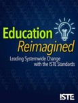 Education Reimagined: Leading Systemwide Change with the ISTE Standards by Helen Crompton