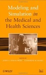 Modeling and Simulation in the Medical and Health Sciences by John A. Sokolowski and Catherine M. Banks (Editors)