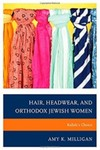 Hair, Headwear, and Orthodox Jewish Women: Kallah's Choice by Amy K. Milligan