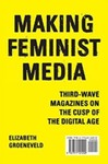 Making Feminist Media: Third-Wave Magazines on the Cusp of the Digital Age