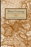 Rhine Crossings: France and Germany in Love and War by Aminia M. Brueggemann and Peter Schulman (Editors)