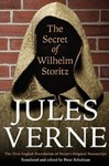 The Secret of Wilhelm Storitz: The First English Translation of Verne's Original Manuscript by Jules Verne (1828-1925) and Peter Schulman (Translator and Editor)