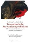 Transatlantische Auswanderergeschichten: Reflexionen und Reminiszenzen aus drei Generationen: Festschrift zu Ehren von Robert Schopflocher by Frederick Alfred Lubich (Editor)