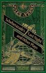 Scheherazade's Last Night and Other Plays by Jules Verne (Author) and Peter Schulman (Translator)