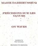 Précisions sur les vagues/On Waves by Marie Darrieussecq (Author) and Peter Schulman (Translator)